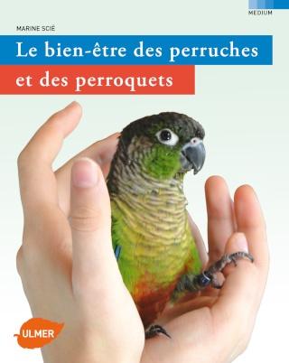 Perruches et Perroquets : alimentation, environnement, et soins. - Portail Couver10