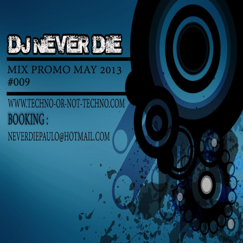 [MINIMALE-TECHNO] DJ NEVER DIE - Mix Promo May 2013/009 Artwor11