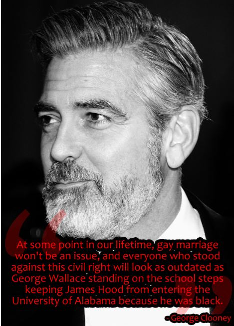 "Clooney quoted in ""8 Celebrities Who Got it Right About Gay Marriage Gay_ge10"