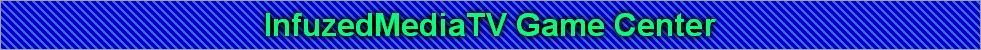 InfuzedMediaTV Game Center