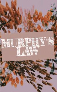 murphy's law › je suis un fataliste