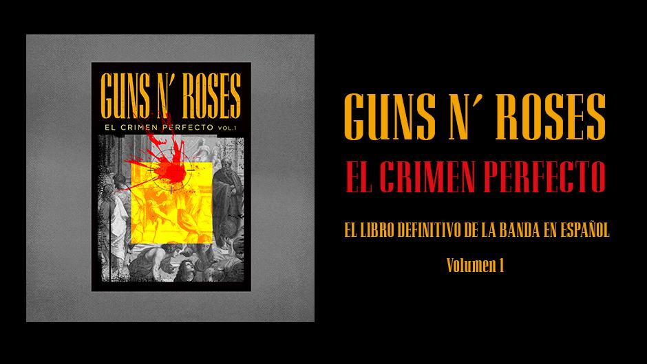 """""""Guns N' Roses. El Crimen Perfecto"""" El libro definitivo de la banda en castellano. (¡Escrito por un servidor!) Ya en verkami Portad11"""