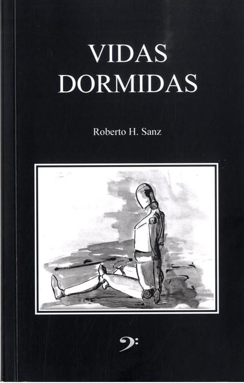 VIDAS DORMIDAS por Roberto H. Sanz (Robrocker). Nuevo libro en el foro. Portad10