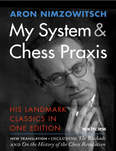 Aron Nimzowitsch - My System & Chess Praxis, New in Chess 2016 Aron12
