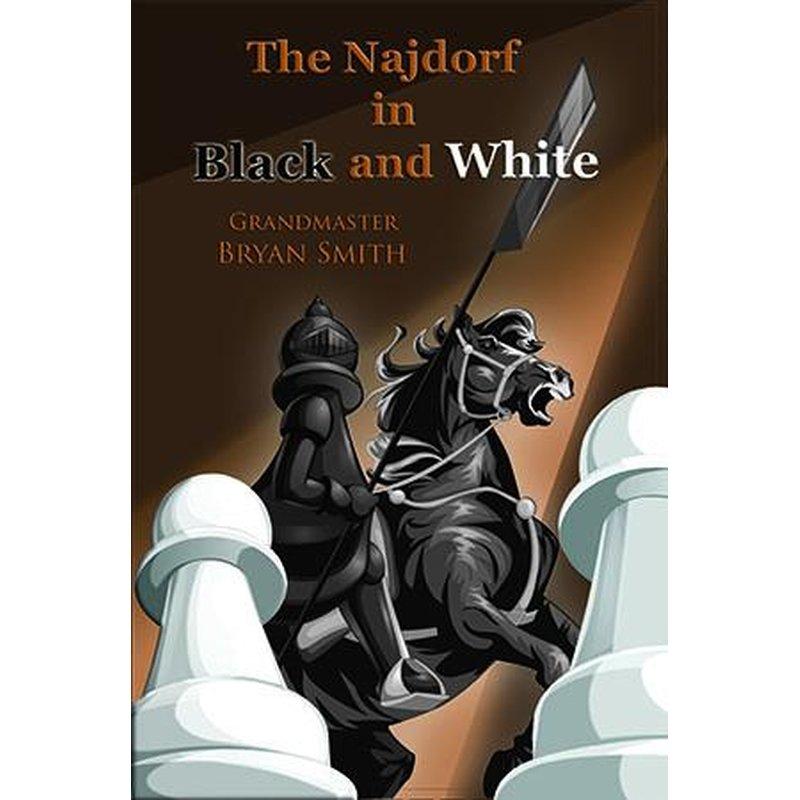 Bryan Smith_The Najdorf in Black and White  Jon12
