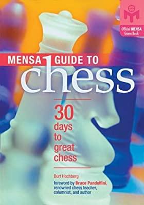 Burt Hochberg_Mensa Guide to Chess: 30 Days to Great Chess  Jon13