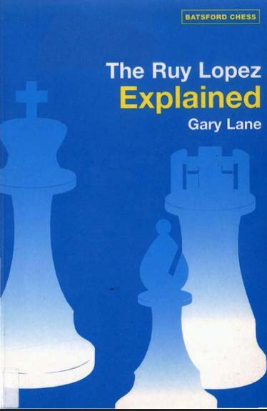 Gary Lane_Ruy Lopez Explained Vvv10
