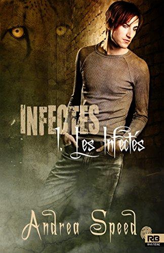 Les infectés - Tome 1 : Les infectés d'Andrea Speed 51a08q10