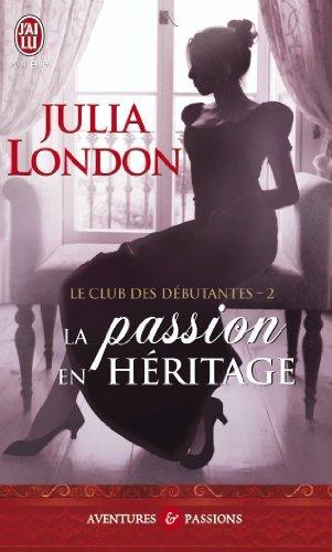 Le club des débutantes, Tome 2 : La passion en héritage de Julia London 51pud910