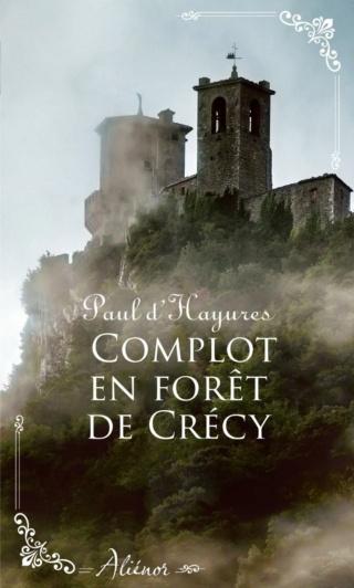 Complot en forêt de Crécy de Paul d'Hayures 97822813
