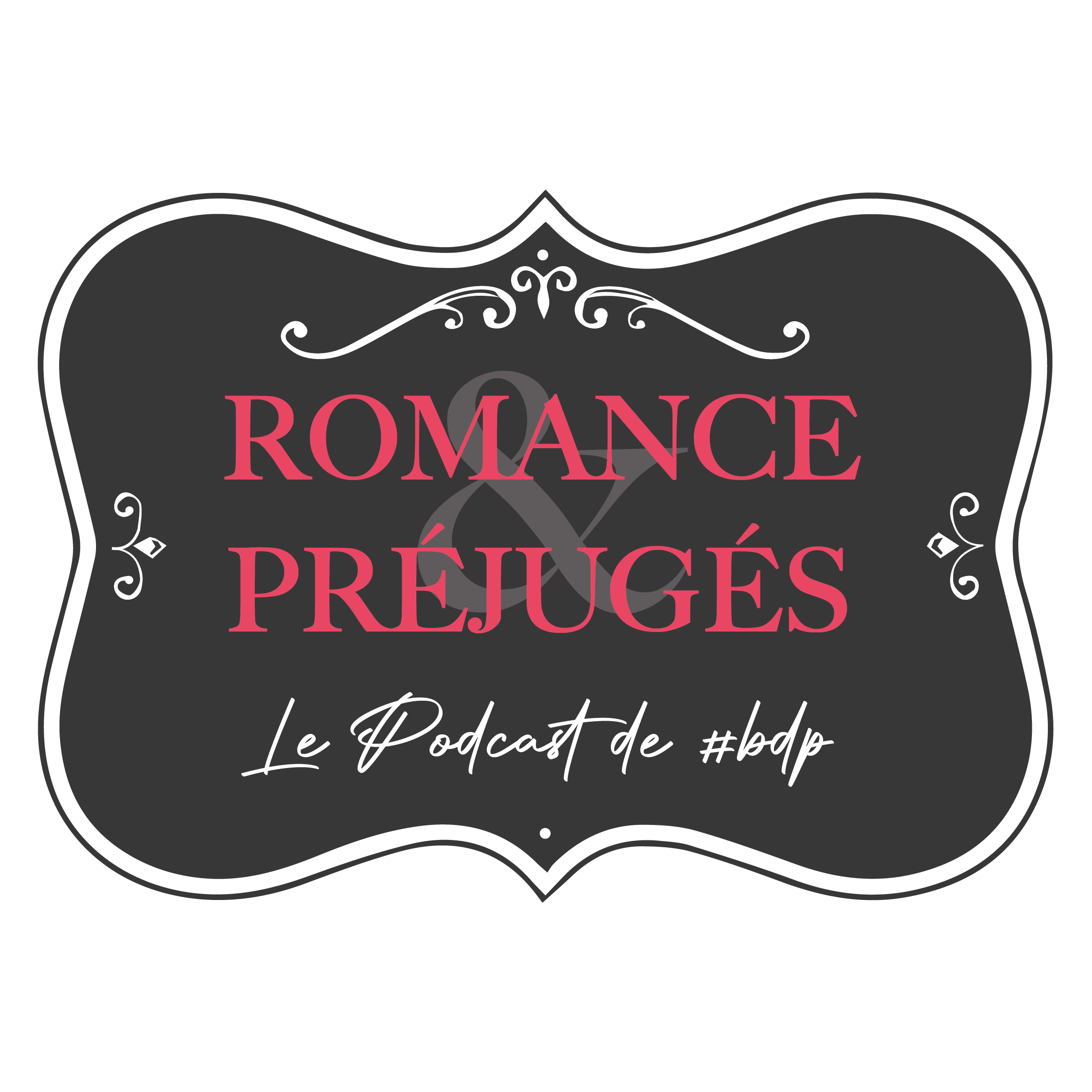 Romance & Préjugés Le Podcast - Episode 0 : La naissance d'une passion Logo-p12