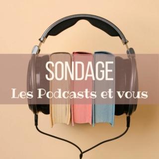 SONDAGE : Les podcasts et vous Sondag10