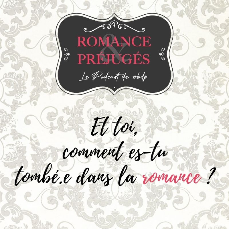 Romance & Préjugés Le Podcast - Episode 0 : La naissance d'une passion Sondag13