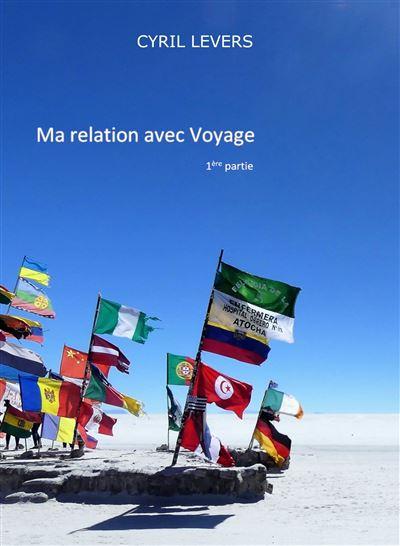 [Levers, Cyril] Ma relation avec Voyage 1ere partie Ma-rel10