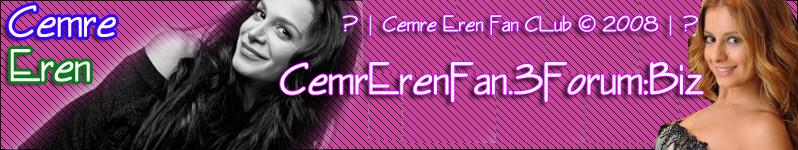 ♥ | Cemre Eren Fan CLub © 2009 | ♥