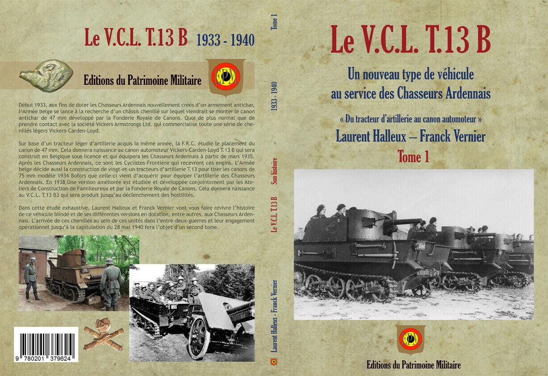 Le V.C.L. T.13 B un nouveau type de véhicule au service des Chasseurs Ardennais: Tome 1 S-l11037