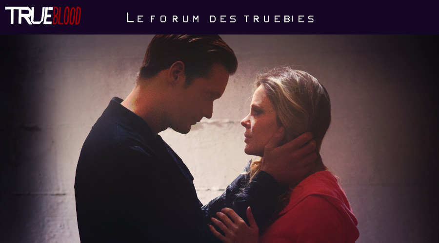True Blood : le forum des Truebies !
