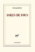 [Jauffret, Régis] Asiles de Fous Asiles10