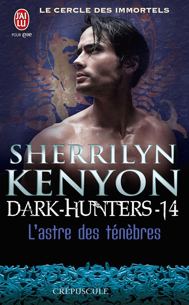 KENYON Sherrilyn - LE CERCLE DES IMMORTELS (DARK HUNTERS) - Tome 14 : L'astre des Ténèbres 97822911