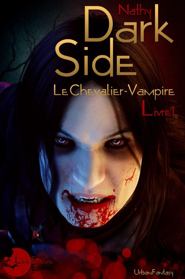 Nathy - DARK SIDE - Livre 1 : Le chevalier vampire Dark_s10