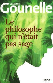 [Gounelle, Laurent] Le philosophe qui n'était pas sage M0225910
