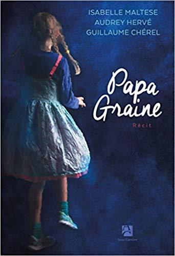 [Maltese, Isabelle & Hervé, Audrey & Chérel, Guillaume] Papa Graine Papa_g10