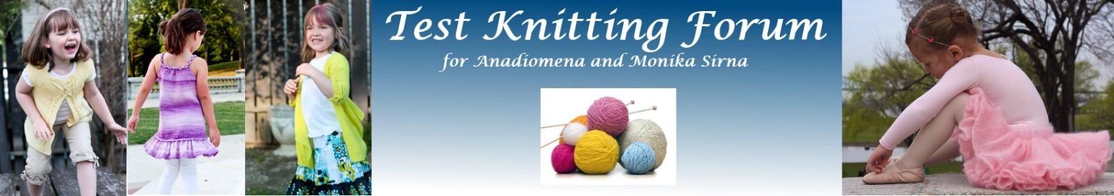 Test Knitting Forum for Anadiomena and Monika Sirna