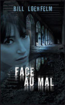 FACE AU MAL de Bill Loehfelm Face-a11