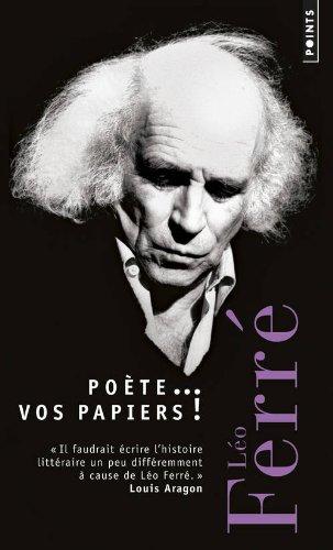 POETE... VOS PAPIERS ! de Léo Ferré Ferra10