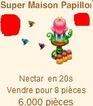 Super Maison Papillon => Nectar Sans_238