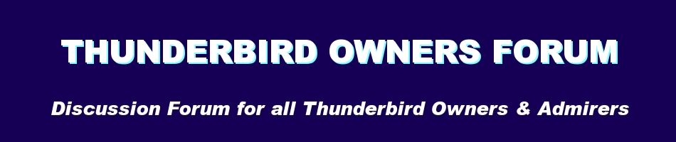 Thunderbird Owners Forum