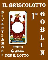 VINCITORI del Briscolotto 2020 sono: GOBLIN, OMBRA e MAXI  Brisco86
