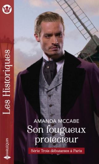 Trois débutantes à Paris - Tome 3 : : Son fougueux protecteur de Amanda McCabe 97822863