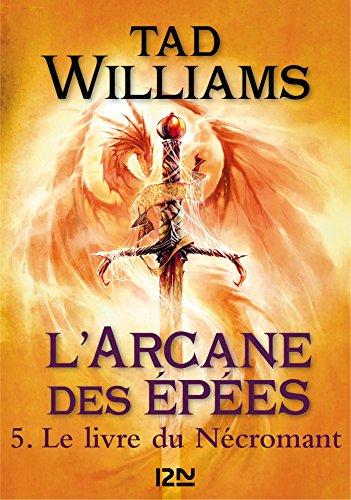 [Willams, Tad]  L'Arcane des épées Tome 5 : Le livre du Nécromant. 51-5nv10