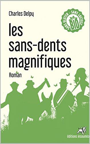[Delpy, Charles] Les sans-dents magnifiques 51nns610