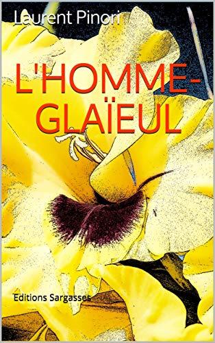 [Pinori, Laurent] L'homme glaïeul 51wsvr10