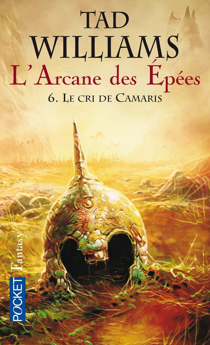 [Williams, Tad]  L'Arcane des épées Tome 6 : Le cri de Camaris.  719ewy10