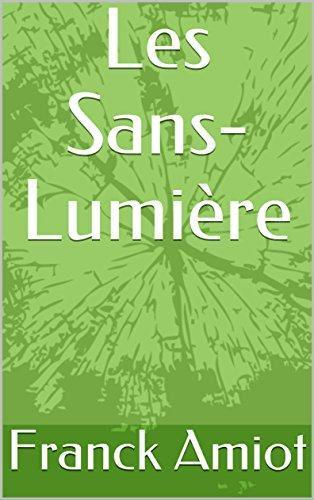 [Amiot, Franck] Les Sans-Lumière.  Amiot010