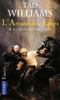 [Willams, Tad]  L'Arcane des épées - Tome 8 : La tour de l'ange vert.  Cvt_la11