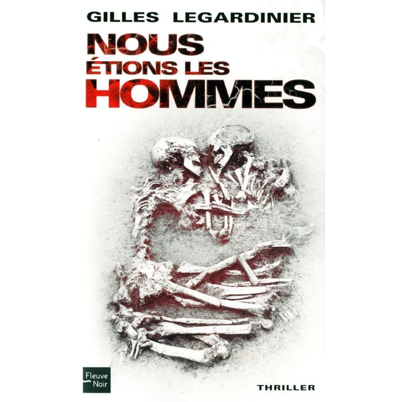 [Legardinier, Gilles] Nous étions les hommes Hommes10