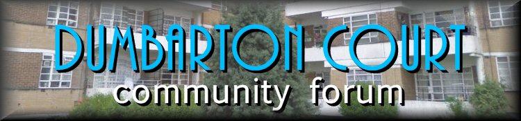 Dumbarton Court community forum