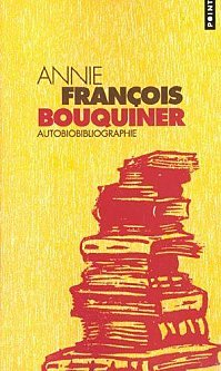 [François, Annie] Bouquiner - Autobiobibliographie Bouqui10