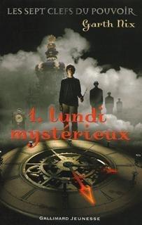 [Nix, Garth] Les sept clefs du pouvoir tome 1 : Lundi mystérieux Lundi_10