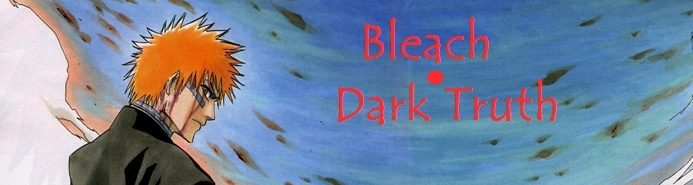 Bleach ● Dark Truth