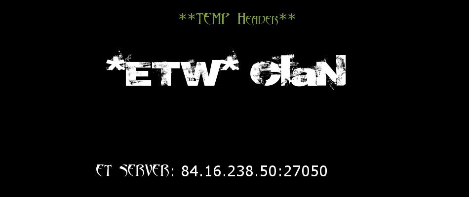 *ETW* Forum