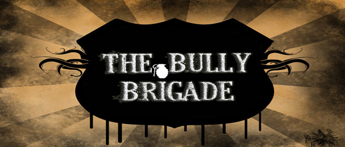The Bully Brigade