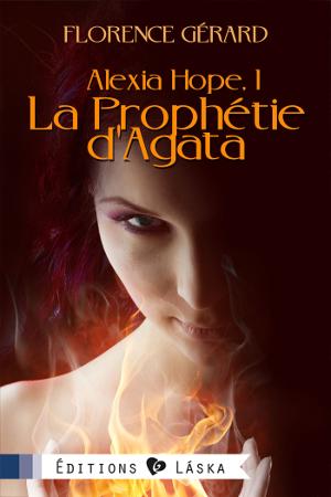 GÉRARD Florence - ALEXIA HOPE - Tome 1 : La Prophétie d'Agata Aht1_p11