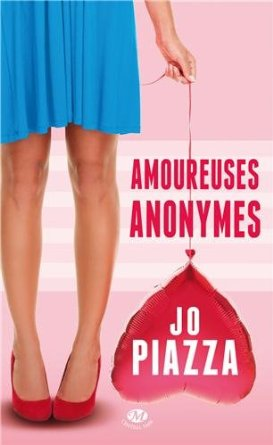 AMOUREUSES ANONYMES de Jo Piazza  419o6s10