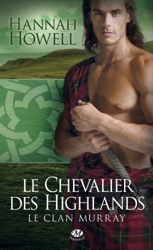 hannah howell - Le Clan Murray - Tome 2 : Le Chevalier des Highlands de Hannah Howell 51eh4y10