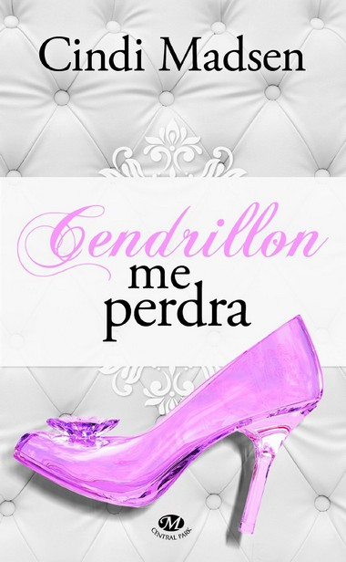 Cinderella Screwed Me Over - Cendrillon me perdra de Cindi Madsen  711aih10